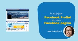 Zo zet je jouw Facebook Profiel om in een Facebook pagina