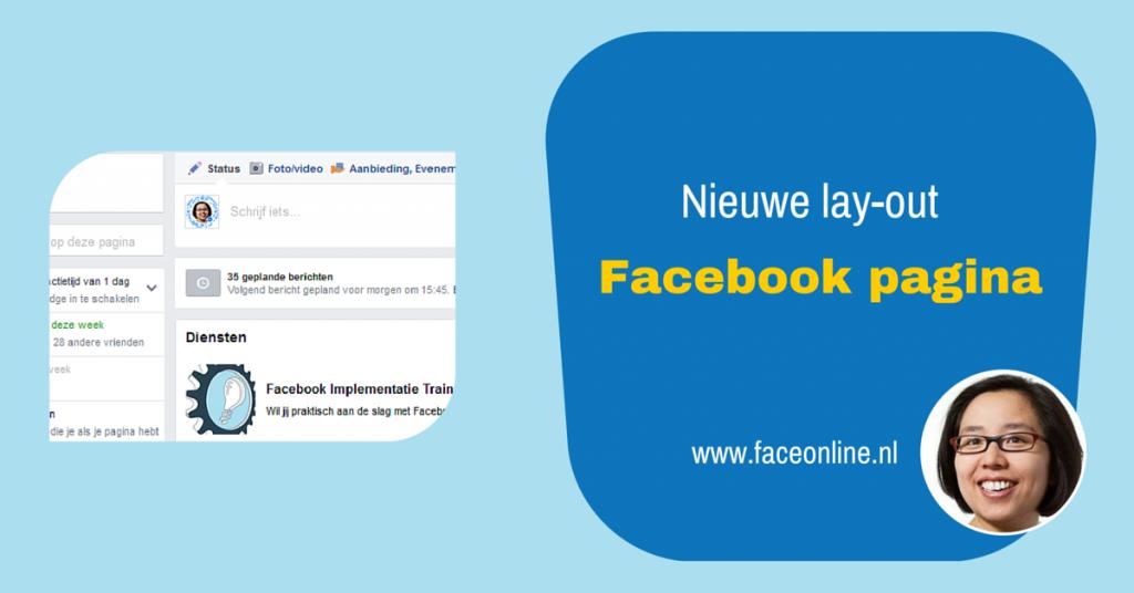 Nieuwe layout Facebook pagina en hoe jij eea kan herschikken