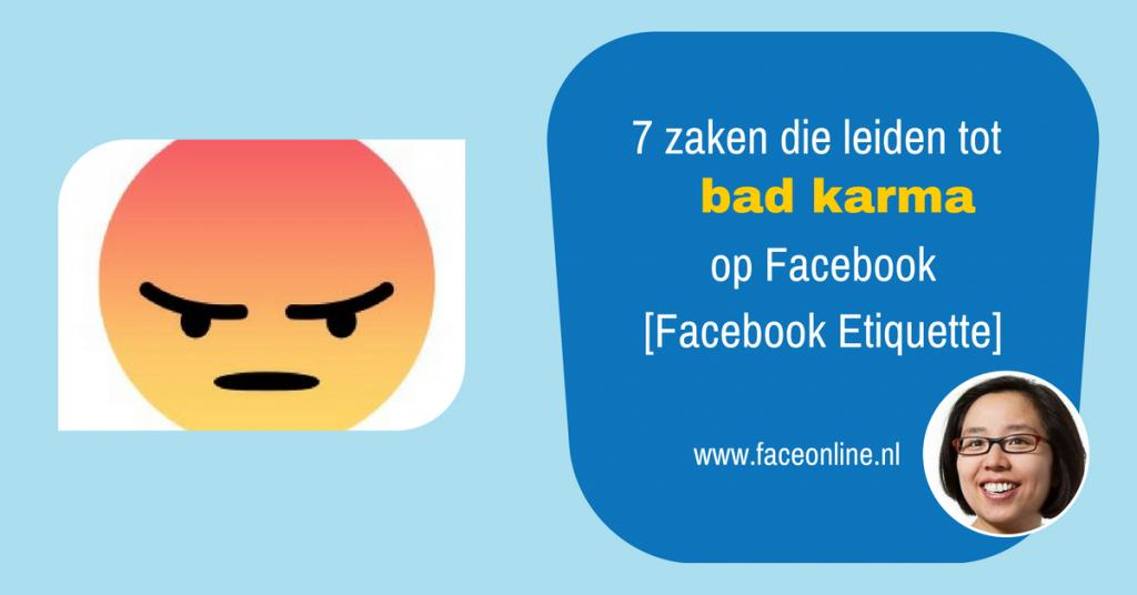7 zaken die leiden tot bad karma op Facebook [Facebook Etiquette]