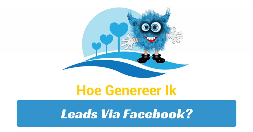 hoe genereer ik leads via facebook