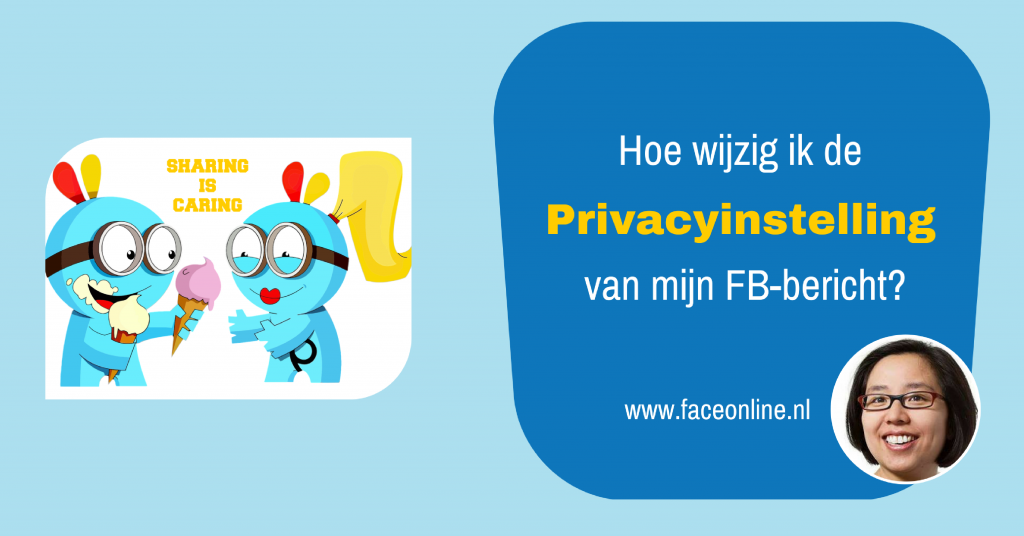 Zo wijzig je de privacyinstellingen van je Facebook bericht