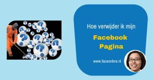 Hoe verwijder ik mijn Facebook Pagina van Facebook - Maureen Mulder maureenmulder.nl